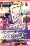 PC Interfacing and Data Acquisition : Techniques for Measurement, Instrumentation and Control, James, Kevin, 0750646241