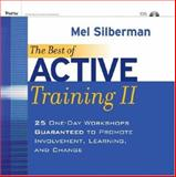 The Best of Active Training II : 25 One-Day Workshops Guaranteed to Promote Involvement, Learning, and Change, Silberman, Melvin L., 0787996246