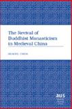 The Revival of Buddhist Monasticism, Chen, Huaiyu, 0820486248