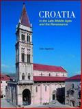Croatia in the Late Middle Ages and the Renaissance : A Cultural Survey, , 0856676241
