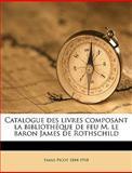 Catalogue des Livres Composant la Bibliothéque de Feu M le Baron James de Rothschild, Emile Picot, 1149306246