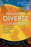 Managing Diverse Classrooms, Carrie Rothstein-Fisch and Elise Trumbull, 1416606246