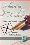 Education for Democracy : Contexts, Curricula, Assessments, , 1931576246