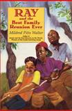Ray and the Best Family Reunion Ever, Mildred Pitts Walter, 006623624X