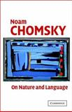 On Nature and Language, Noam Chomsky, 052101624X
