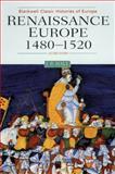 Renaissance Europe, 1480-1520 9780631216247