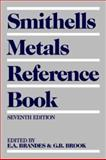 Smithells Metals Reference Book, Smithells, Colin J. and Brandes, Eric A., 0750636246
