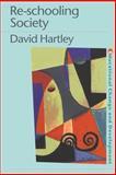 Re-Schooling Society, Hartley, David, 0750706244