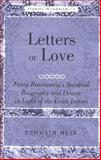Letters of Love : Franz Rosenzweig's Spiritual Biography and Oeuvre in Light of the Gritli Letters, Meir, Ephraim, 0820476242
