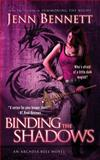 Binding the Shadows, Jenn Bennett, 1476786240