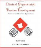 Clinical Supervision and Teacher Development, Acheson, Keith A. and Gall, M. D., 047038624X