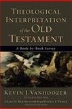 Theological Interpretation of the Old Testament : A Book-by-Book Survey, , 0801036240