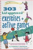303 Kid-Approved Exercises and Active Games, Kimberly Wechsler, 0897936248