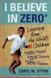 I Believe in Zero, Caryl M. Stern, 1250026245