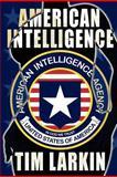 American Intelligence, Tim Larkin, 1467936243