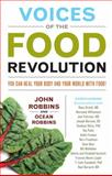 Voices of the Food Revolution, John Robbins and Ocean Robbins, 1573246247