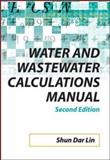 Water and Wastewater Calculations Manual, Lin, Shun Dar and Lee, C., 0071476245