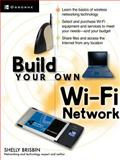 Build Your Own Wi-Fi Network, Brisbin, Shelly, 0072226242