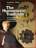 The Humanistic Tradition : The European Renaissance, the Reformation, and Global Encounter, Fiero, Gloria, 0077346246