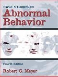 Case Studies in Abnormal Behavior, Meyer, Robert G., 0205286240
