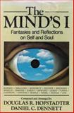 The Mind's I, Douglas R. Hofstadter and Daniel Clement Dennett, 046504624X