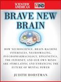 The Scientific American Brave New Brain, Scientific American Staff and Judith Horstman, 0470376244
