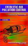 Catalytic Air Pollution Control : Commercial Technology, Heck, Ronald M. and Farrauto, Robert J., 0471436240