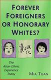 Forever Foreigners or Honorary Whites?