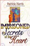 Imprisoned by the Secrets of the Heart, Patricia Harris, 0883686244
