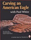 Carving an American Eagle, Douglas Congdon-Martin, 0887406246