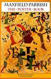 Maxfield Parrish, the Poster Book, Alma M. Gilbert, 0898156246