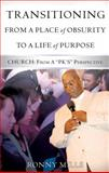 Transitioning from a Place of Obscurity to a Life of Purpose, Ronny Mills, 1463656246