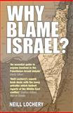 Why Blame Israel?, Neill Lochery, 1840466243