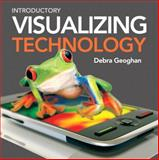 Introductory Visualizing Technology, Geoghan, Debra, 013137625X