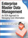 Enterprise Master Data Management : An SOA Approach to Managing Core Information, Dreibelbis, Allen and Hechler, Eberhard, 0132366258