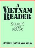A Vietnam Reader : Sources and Essays, Moss, George D., 0139466258