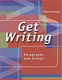 Get Writing : Paragraphs and Essays, Connelly, Mark, 0155066250
