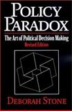 Policy Paradox : The Art of Political Decision Making, Stone, Deborah A., 0393976254