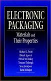 Electronic Packaging Materials and Their Properties, Pecht, Michael G. and McCluskey, Patrick, 0849396255