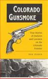 Colorado Gunsmoke, Kenneth C. Jessen, 0961166258