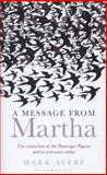 A Message from Martha, Mark Avery, 147290625X