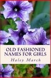 Old Fashioned Names for Girls, Haley March, 1493796259
