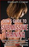 Dom's Guide to Submissive Training, Elizabeth Cramer, 1494236257