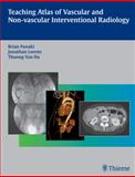 Teaching Atlas of Vascular and Non-Vascular Interventional Radiology, Funaki, Brian and Van Ha, Thuong G., 1588906256