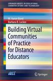 Building Virtual Communities of Practice for Distance Educators, Bond, M. Aaron and Lockee, Barbara B., 3319036254
