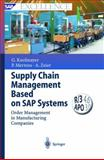 Supply Chain Management Based on SAP Systems : Order Management in Manufacturing Companies, Knolmayer, Gerhard F. and Mertens, Peter, 364208625X