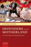 Defenders of the Motherland : The Tsarist Elite in Revolutionary Russia, Rendle, Matthew, 0199236259