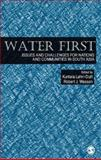 Water First : Issues and Challenges for Nations and Communities in South Asia, , 0761936254