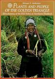 Plants and People of the Golden Triangle : Ethnobotany of the Hill Tribes of Northern Thailand, Anderson, Edward F., 0931146259