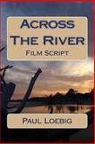 Across the River, Paul Loebig, 146995625X